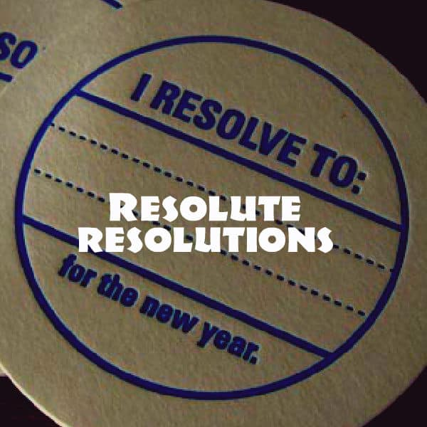 Resolute Resolutions