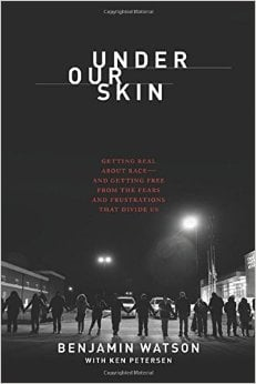Under Our Skin: Getting Real about Race–and Getting Free from the Fears and Frustrations that Divide Us
