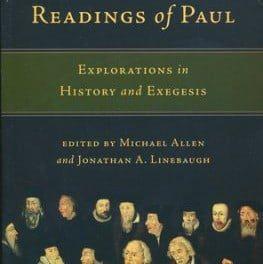 Reformation Readings of Paul (editors Michael Allen & Jonathan A. Linebaugh)