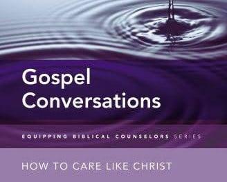 Gospel Conversations by Robert W. Kellemen