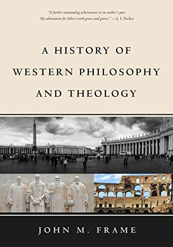 "A Review of ""A History of Western Philosophy and Theology"" by John Frame"
