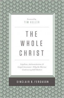 "A Review of ""The Whole Christ"" by Sinclair Ferguson"