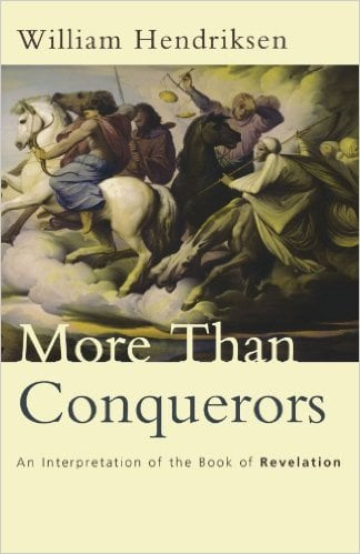 More Than Conquerors: An Interpretation of the Book of Revelation (William Hendriksen)