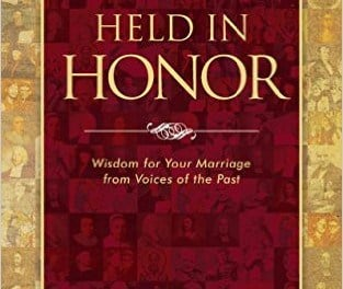 Held In Honor Wisdom for Your Marriage from Voices of the Past by Haste and Plummer