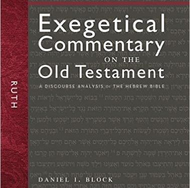Ruth (Exegetical Commentary On the Old Testament) – Daniel I. Block