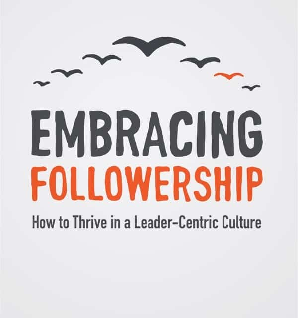 Embracing Followership: How to Thrive in a Leader-Centric Culture (Allen Hamlin Jr.)