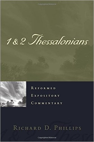 1 & 2 Thessalonians (Richard D. Phillips, Reformed Expository Commentary)