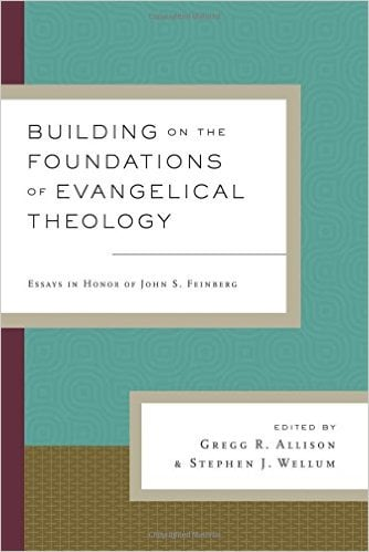 "A Review of ""Building on the Foundations of Evangelical Theology"" by Allison and Wellum"