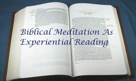 Biblical Meditation As Experiential Reading