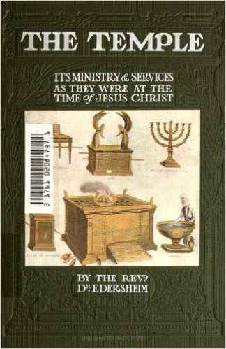 Alfred Edersheim – The Temple: Its Ministry and Service