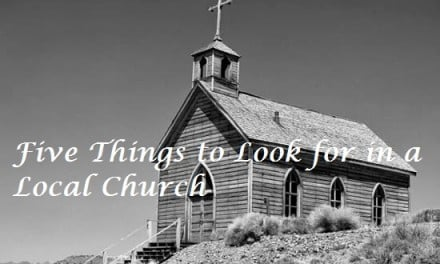Five Things to Look for in a Local Church
