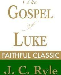 J. C. Ryle – The Gospel of Luke