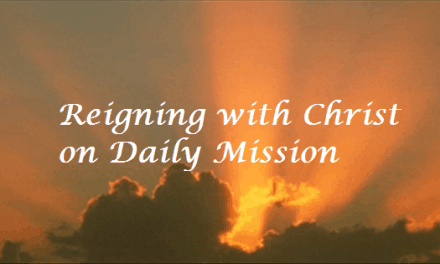 Reigning with Christ on Daily Mission