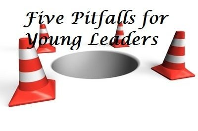 Five Pitfalls for Young Leaders