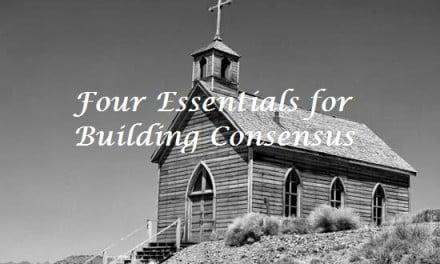 Four Essentials for Building Consensus