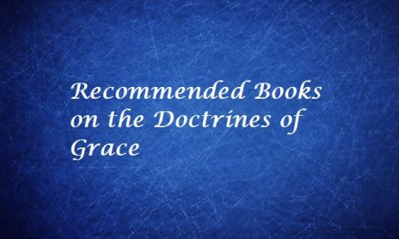 Recommended Books on the Doctrines of Grace