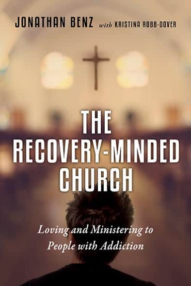 "A Review of ""The Recovery Minded Church"" by Jonathan Benz and Kristina Robb-Dover"