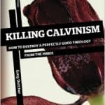 Killing Calvinism by Greg Dutcher