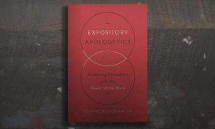 Expository Apologetics by Voddie Baucham Jr.