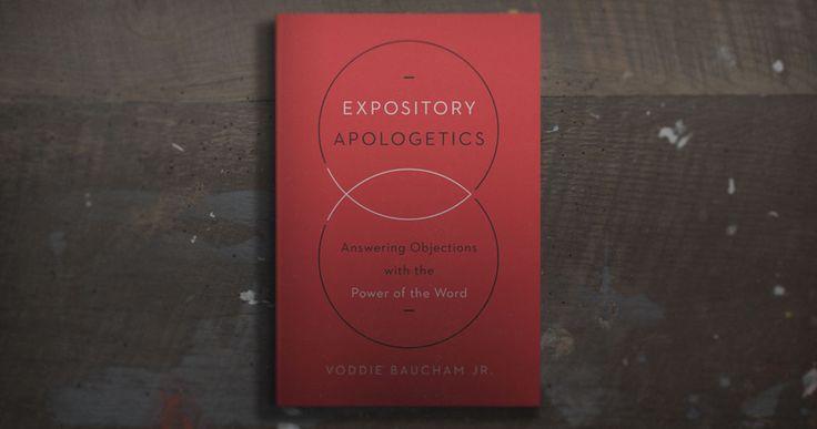 Expository Apologetics by Voddie Baucham Jr.