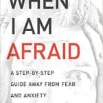 "A Review of ""When I am Afraid"" by Edward T. Welch"