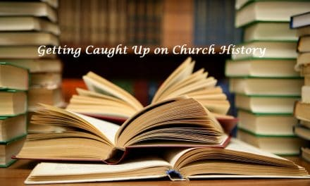 Get Caught Up on Church History