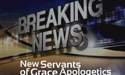 A New Feature on Servants of Grace Apologetics