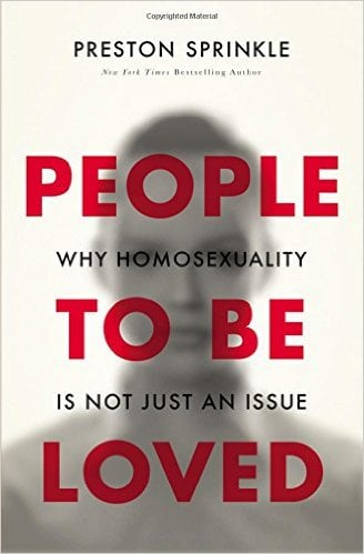 People to be Loved: Why Homosexuality is Not Just an Issue (Preston Sprinkle)