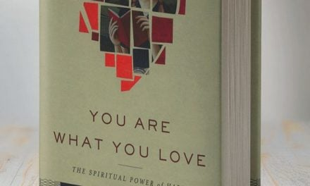 You Are What You Love: The Spiritual Power of Habit by Dr. James K.A. Smith