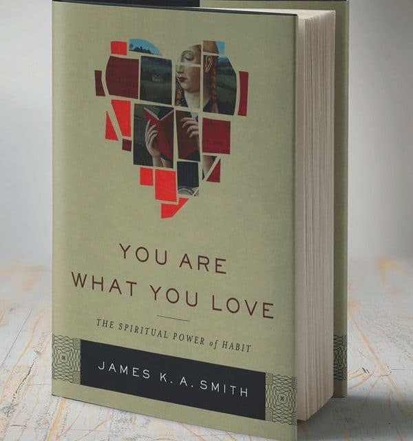 "A Review of ""You Are What You Love"" by James K.A. Smith"