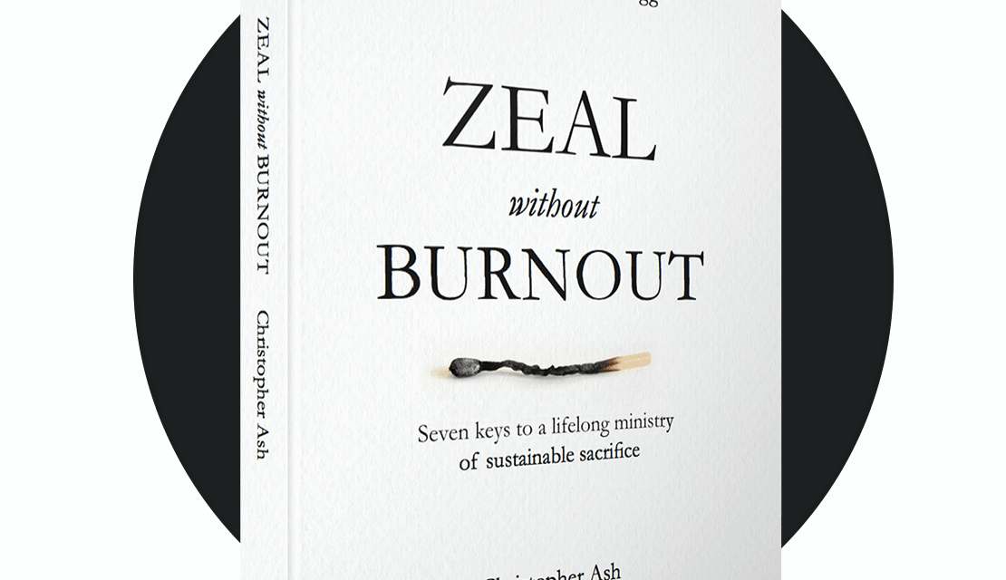 Zeal Without Burnout (Christopher Ash)