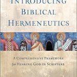Introducing Biblical Hermeneutics by Craig G. Bartholomew