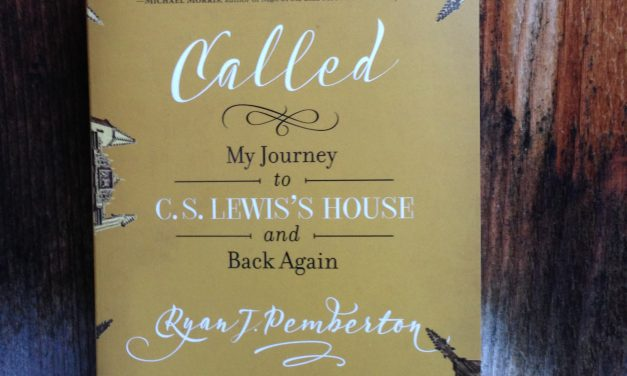 Called: My Journey to C.S. Lewis' House and Back Again by Ryan J. Pemberton
