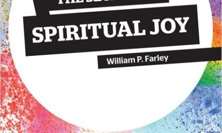 The Secret of Spiritual Joy by William P. Farley