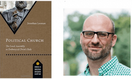 Political Church: The Local Assembly as Embassy of Christ's Rule (Jonathan Leeman)