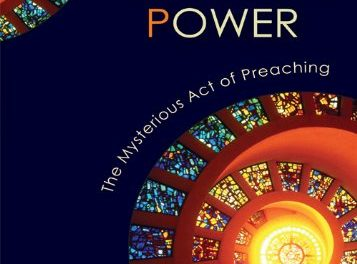 Folly, Grace, and Power: The Mysterious Act of Preaching