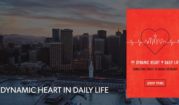 """""""The Dynamic Heart in Daily Life"""" by Jeremy Pierre"""