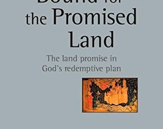 Bound for the Promised Land: The Land Promised in God's Redemptive Plan (Oren R. Martin)