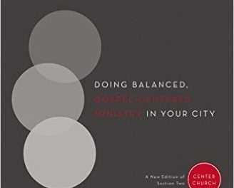 Loving the City: Doing Balanced, Gospel-Centered Ministry in Your City (Tim Keller)