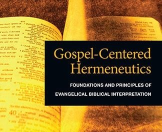 Gospel-Centered Hermeneutics (Graeme Goldsworthy)