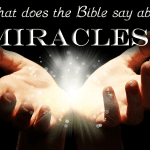 Defining Miracles Biblically