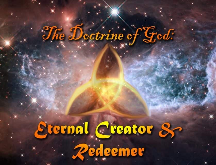 The Doctrine of God: Eternal Creator and Redeemer