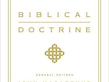 Biblical Doctrine: A Systematic Summary of Bible Truth by John F. MacArthur and Richard Mayhue