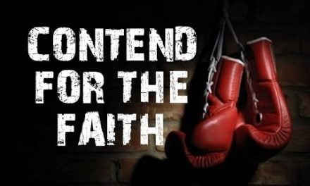 Why Contend for the Faith?