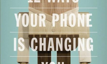 I Still Have My Smartphone: A Review of 12 Ways Your Phone is Changing You