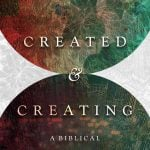 Created and Creating: A Biblical Theology of Culture (William Edgar)