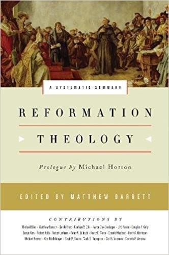 Matthew Barrett, Ed. Reformation Theology
