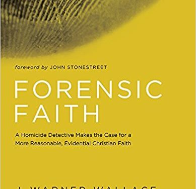 Forensic Faith by J. Warner Wallace