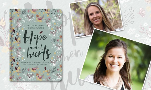 Interview with Kristen Wetherell and Sarah Walton on Hope When It Hurts