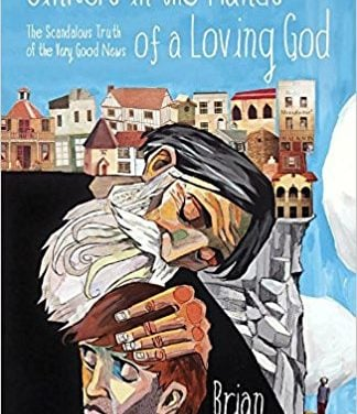 Sinners in the Hands of a Loving God – Brian Zahnd (2017)